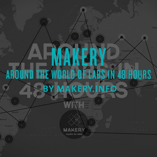 makery - around the world of labs in 48 hours by makery.info