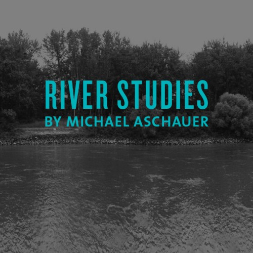 river studies by michael aschauer