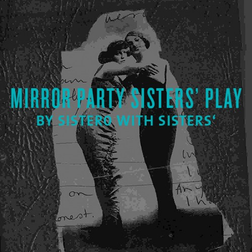 mirror party sisters play by sistero with sisters