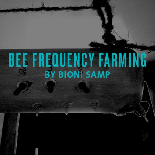 Bee frequency farming by bioni samp